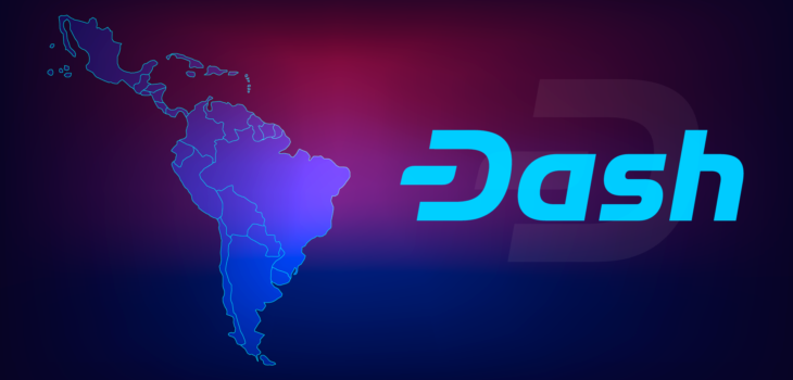 Dash is Looking Forward for Cryptocurrency Adoption in Latin America