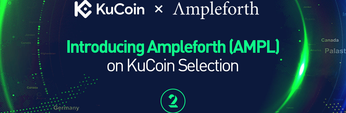 KuCoin Selection Announced to Introduce Ampleforth (AMPL) on Its Trading Platform