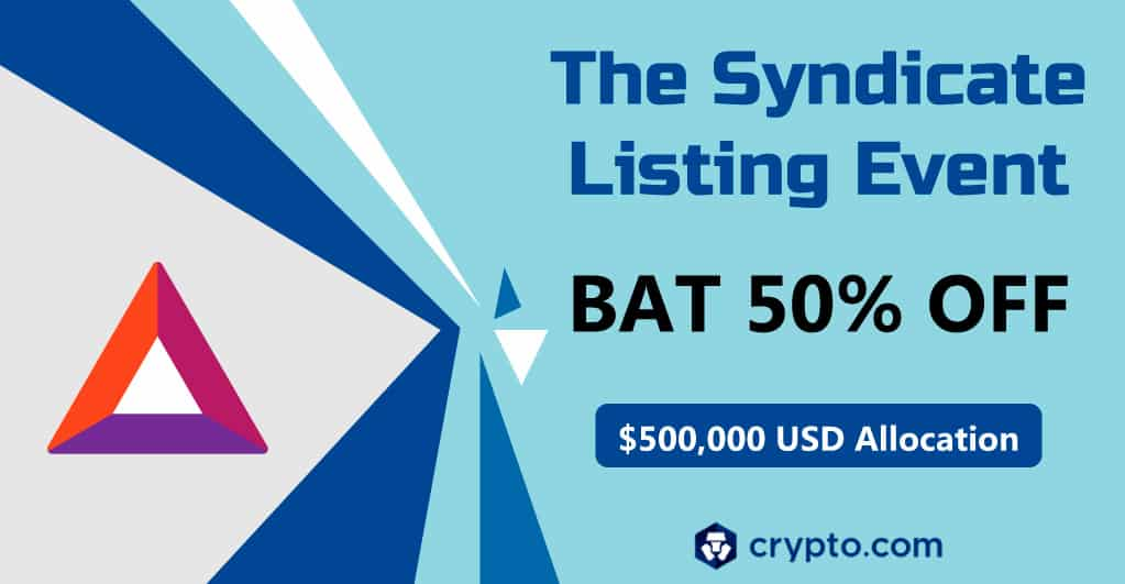 BAT Listed on Crypto.com's <bold>Syndicate</bold> Platform