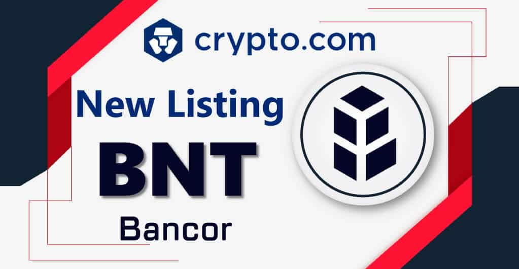 Crypto.com Exchange Adds <bold>Bancor</bold> Network Token on Its Platform